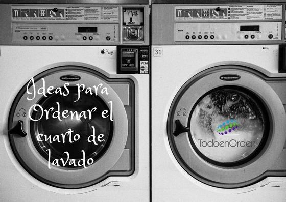 ideas ordenar cuarto de lavado